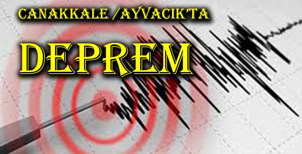 Çanakkale'de deprem: İstanbul'dan da hissedildi