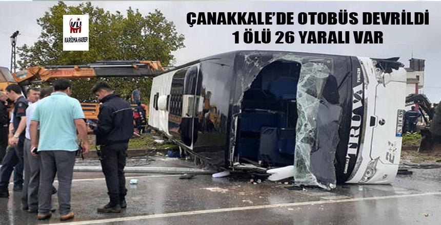 Çanakkale'de yolcu otobüsü devrildi: 1 ölü 26 yaralı