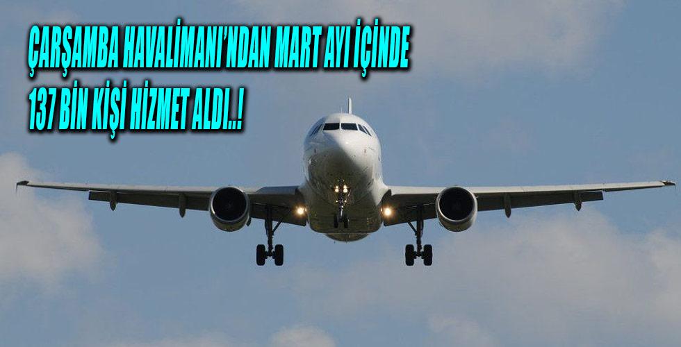 'Uluslararası Samsun-Çarşamba Havalimanı'nda Mart Ayında 136 Bin 977 Yolcu Hizmet Aldı'