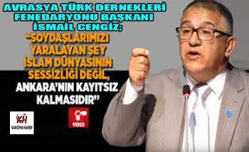 """İsmail Cengiz; """"Ankara'nın Suskunluğu Bizi Yaralıyor"""""""