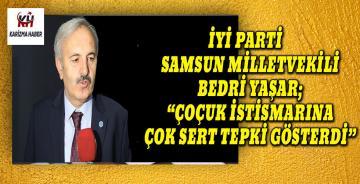 """İİyi Parti'li Bedri Yaşar, """"Çocuk ve İstismarına Karşıyız"""""""