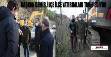 Başkan Demir, ilçe ilçe yatırımları takip ediyor