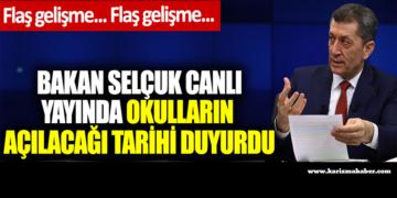 Milli Eğitim Bakanı Ziya Selçuk canlı yayında okulların açılacağı tarihi açıkladı
