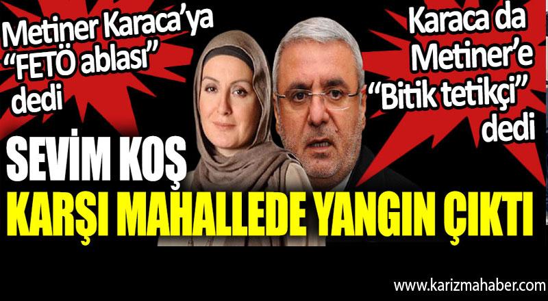 Yandaşlar arasında kavga çıktı. Metiner Karaca'ya FETÖ ablası dedi