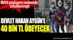 Devlet Hakan Aygün'e 40 bin TL ödeyecek