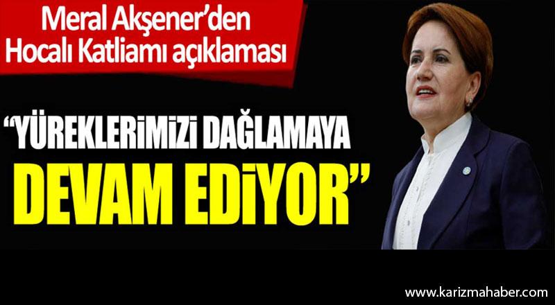 İYİ Parti Lideri Meral Akşener Hocalı hayatını kaybedenleri andı