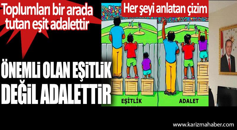 Önemli olan eşitlik değil adalettir.