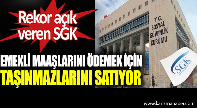 SGK emekli maaşlarını ödeyebilmek için taşınmazlarını satıyor
