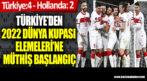 Türkiye'den 2022 Dünya Kupası Eleme maçında; Türkiye: 4 – Hollanda: 2