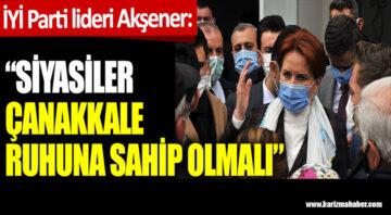 İYİ Parti lideri Akşener: Siyasiler, Çanakkale ruhuna sahip olmalı