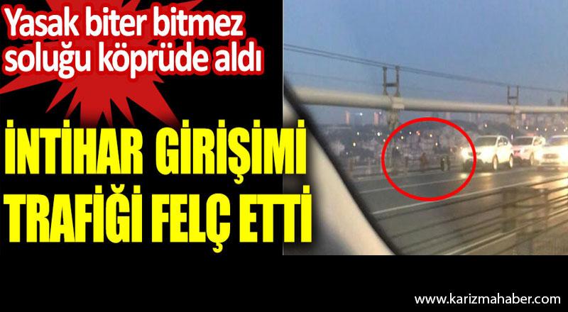 İstanbul'da kısıtlama biter bitmez soluğu köprüde aldı.