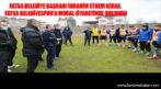 BAŞKAN KİBAR'DAN FATSA BELEDİYESPOR'A MORAL ZİYARETİ