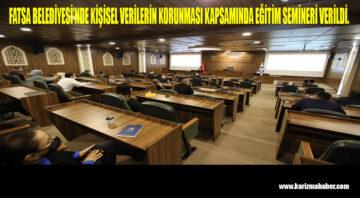 FATSA BELEDİYESİ'NDE KVKK EĞİTİMİ