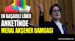 En başarılı lider anketinde Meral Akşener damgası