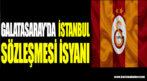 Galatasaray'da İstanbul Sözleşmesi isyanı