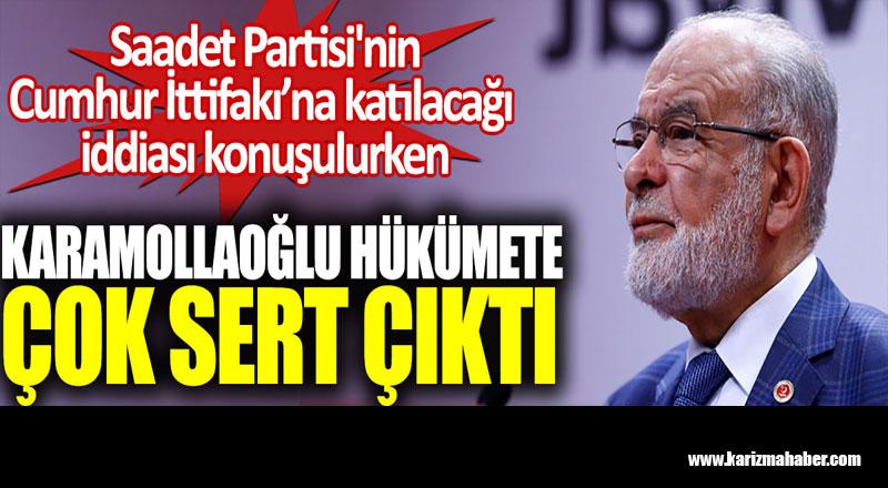 SP'nin Cumhur İttifakı'na katılacağı iddiasına, Karamollaoğlu hükümete çok sert çıktı
