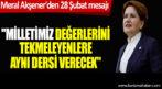 Meral Akşener'den 28 Şubat mesajı