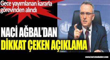 Merkez Bankası Başkanlığı'ndan alınan Naci Ağbal'dan dikkat çeken açıklama