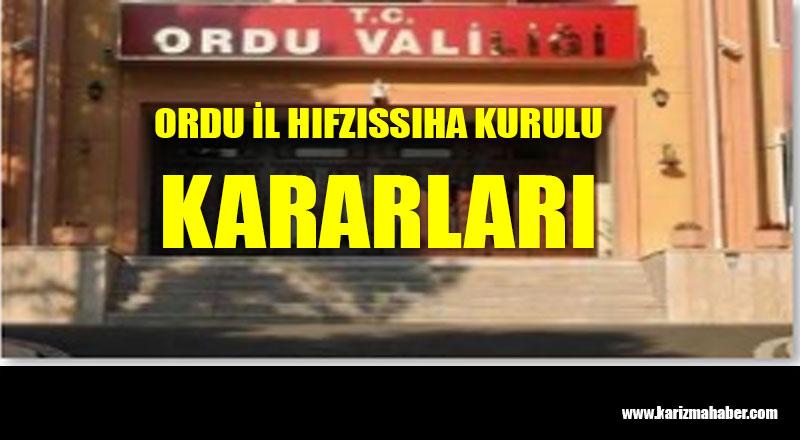 T.C. ORDU VALİLİĞİ İL HIFZISSIHHA KURULU KARARLARI