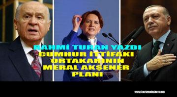 Erdoğan ve Bahçeli Meral Akşener İçin Neler Planlıyor…!