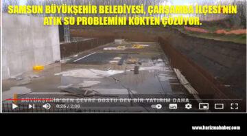 Büyükşehir Çarşamba ilçesinin atık su sorununu tamamen çözüyor