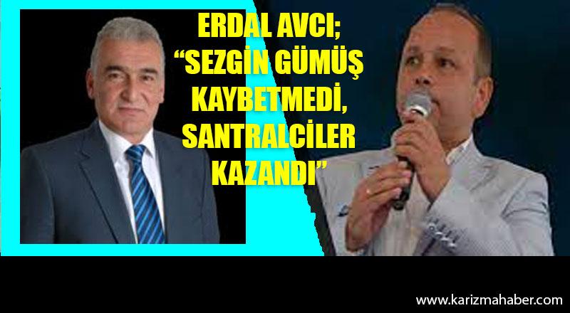 """""""Sezgin Gümüş Kaybetmedi Samsunlular Kaybetti, Santralciler Kazandı"""""""
