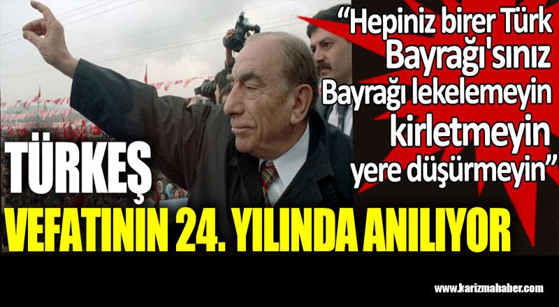 Alparslan Türkeş vefatının 24. yılında anılıyor.
