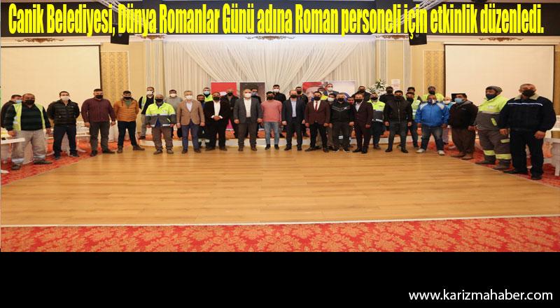 Canik Belediyesi, Dünya Romanlar Günü adına Roman personeli için etkinlik düzenledi.