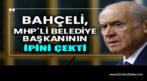 Bahçeli, MHP'li belediye başkanının fişini çekti!