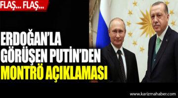 Cumhurbaşkanı Erdoğan'la görüşen Putin'den flaş Montrö açıklaması