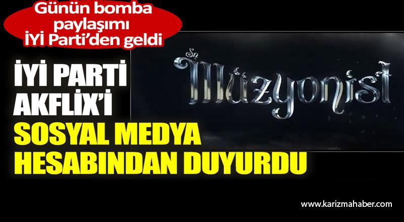 İYİ Parti Akflix'i sosyal medya hesabından duyurdu.