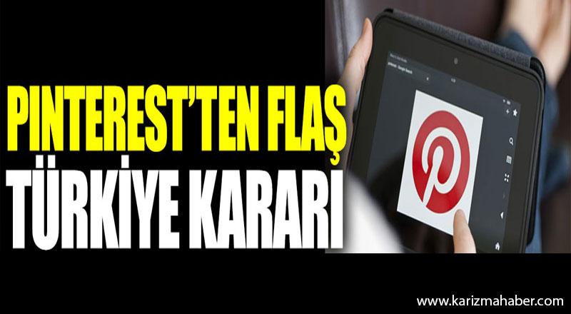 Pinterest'ten flaş Türkiye kararı