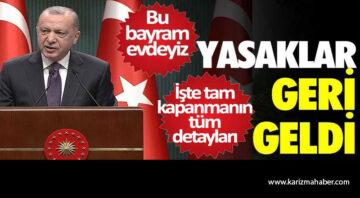 Erdoğan açıkladı: 29 Nisan-17 Mayıs arası tam kapanma