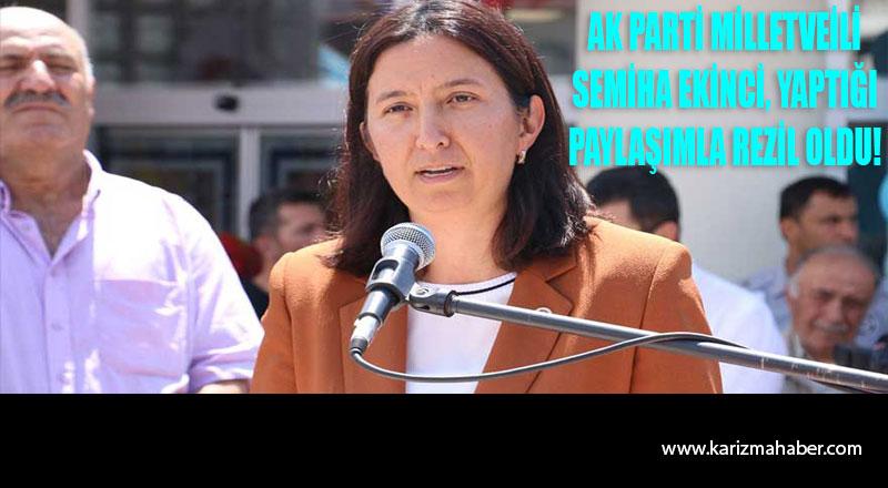 AKP'li Semiha Ekinci yaptığı paylaşımla rezil oldu!