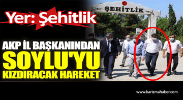 AK Parti il başkanından şehitlik ziyaretindeki görüntüye Soylu'yu ne diyecek