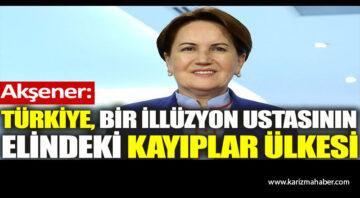 """Meral Akşener.""""Bir illüzyon ustasının elindeki ülke kayıplar ülkesine döndü!"""""""