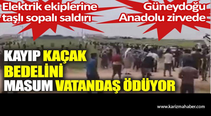 Şanlıurfa'da ekiplere taşlı sopalı saldırı. Kayıp kaçak bedelini masum vatandaş ödüyor