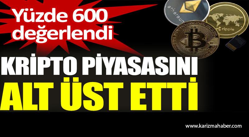 Kripto piyasasını alt üst etti. Yüzde 600 değerlendi