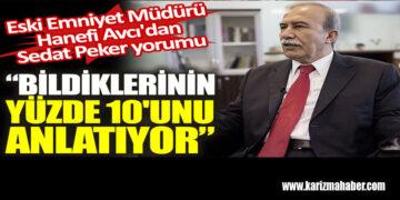 """Hanefi Avcı'dan Sedat Peker yorumu: """"Bildiklerinin yüzde 10'unu anlatıyor"""""""