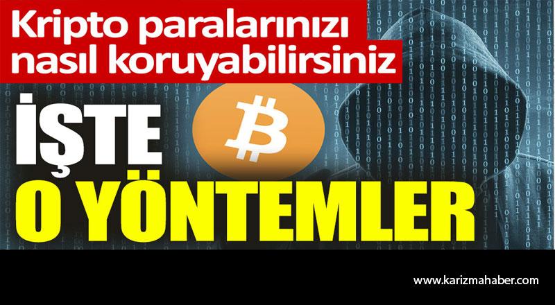 Kripto paralarınızı nasıl koruyabilirsiniz. İşte o yöntemler