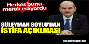 Süleyman Soylu'dan istifa açıklaması