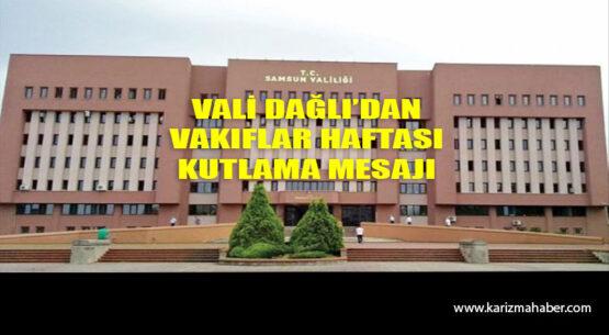 Vali Doç.Dr. Zülkif DAĞLI'dan 'Vakıflar Haftası' Kutlama Mesajı
