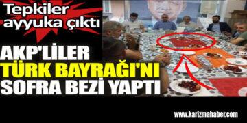 AK Parti'liler Türk Bayrağı'nı sofra bezi yaptı