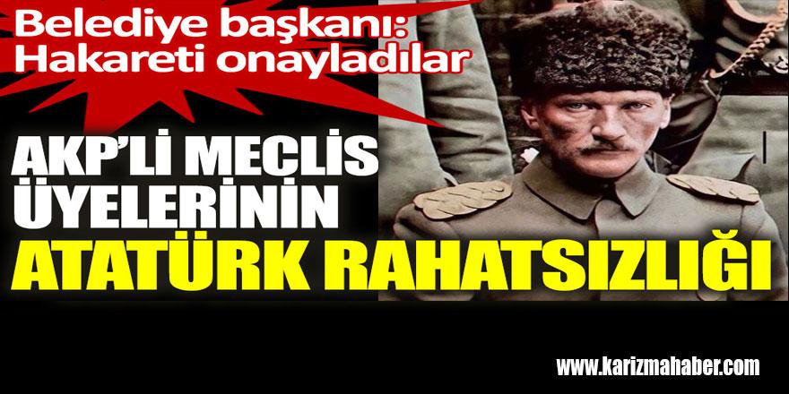 Fındıklı belediyesi AK Parti'li meclis üyelerinin Atatürk rahatsızlığı