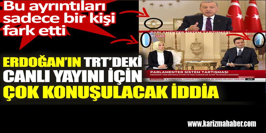 Erdoğan'ın TRT'deki canlı yayını için çok konuşulacak iddia