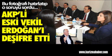 AK Parti'li eski vekil Erdoğan'ı deşifre etti! Bu fotoğrafı hatırlattı!