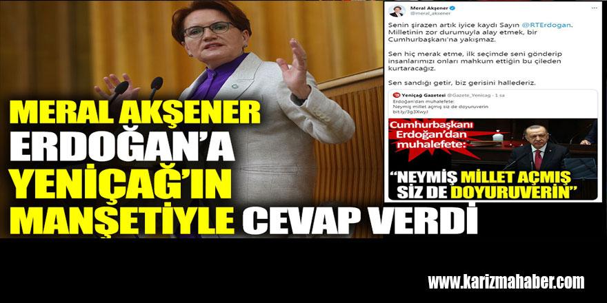 Meral Akşener Erdoğan'a Yeniçağ'ın manşetiyle cevap verdi
