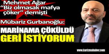 Mübariz Gurbanoğlu: Marinama çöküldü geri istiyorum