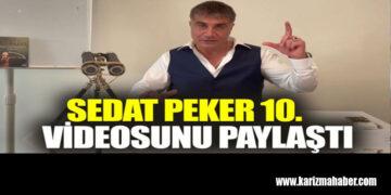 Sedat Peker 10. videosunu paylaştı