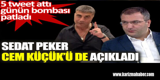 Sedat Peker Cem Küçük'ü de açıkladı